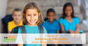 CONCERNS OF IMMERSION EDUCATION AND OUR BILINGUAL PRESCHOOL'S APPROACH