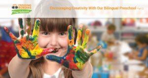 ENCOURAGING CREATIVITY WITH OUR BILINGUAL PRESCHOOL PART 2