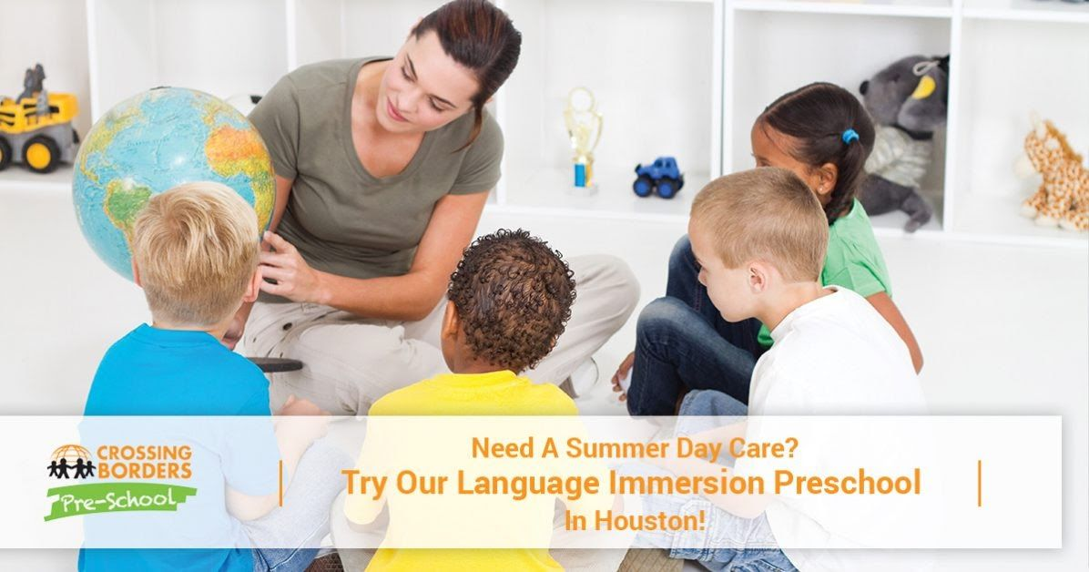 NEED A SUMMER DAY CARE? TRY OUR LANGUAGE IMMERSION PRESCHOOL IN HOUSTON!