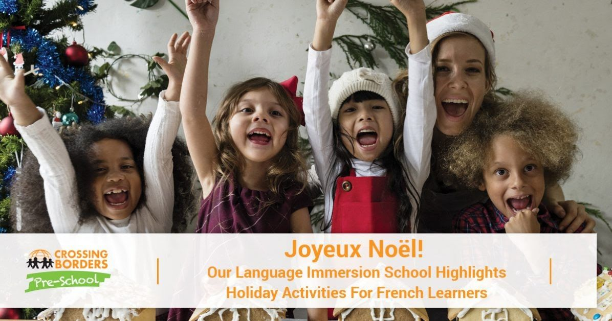 OUR IMMERSION PRESCHOOL HIGHLIGHTS HOLIDAY ACTIVITIES FOR FRENCH LEARNERS