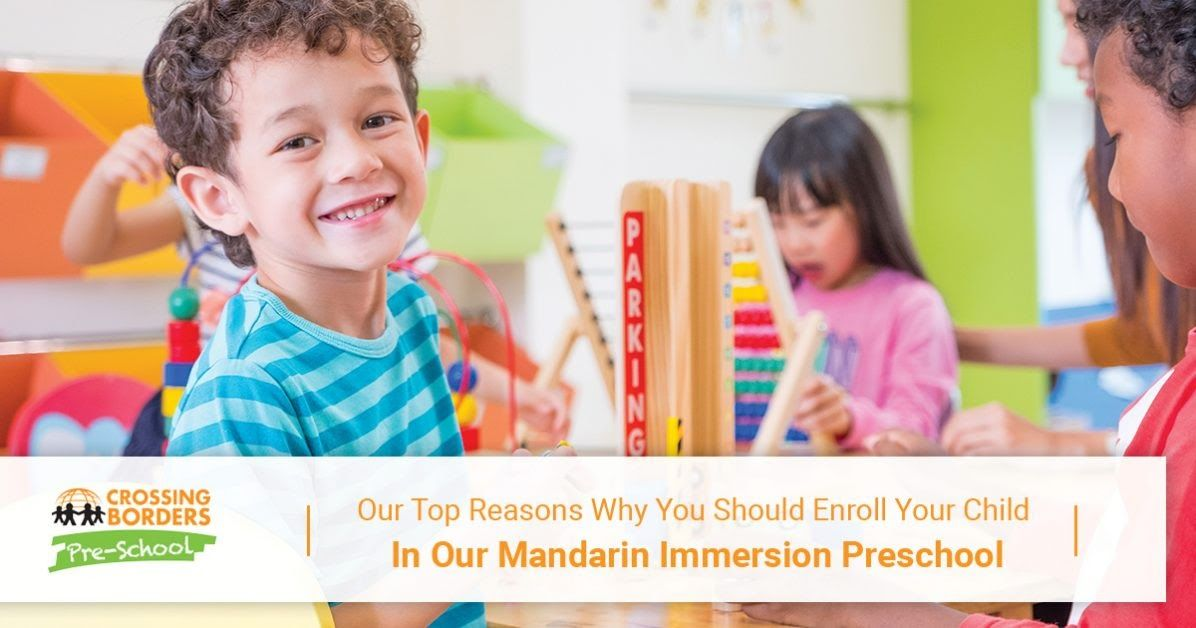 Reasons Why You Should Enroll Your Child In Our Mandarin Immersion Preschool